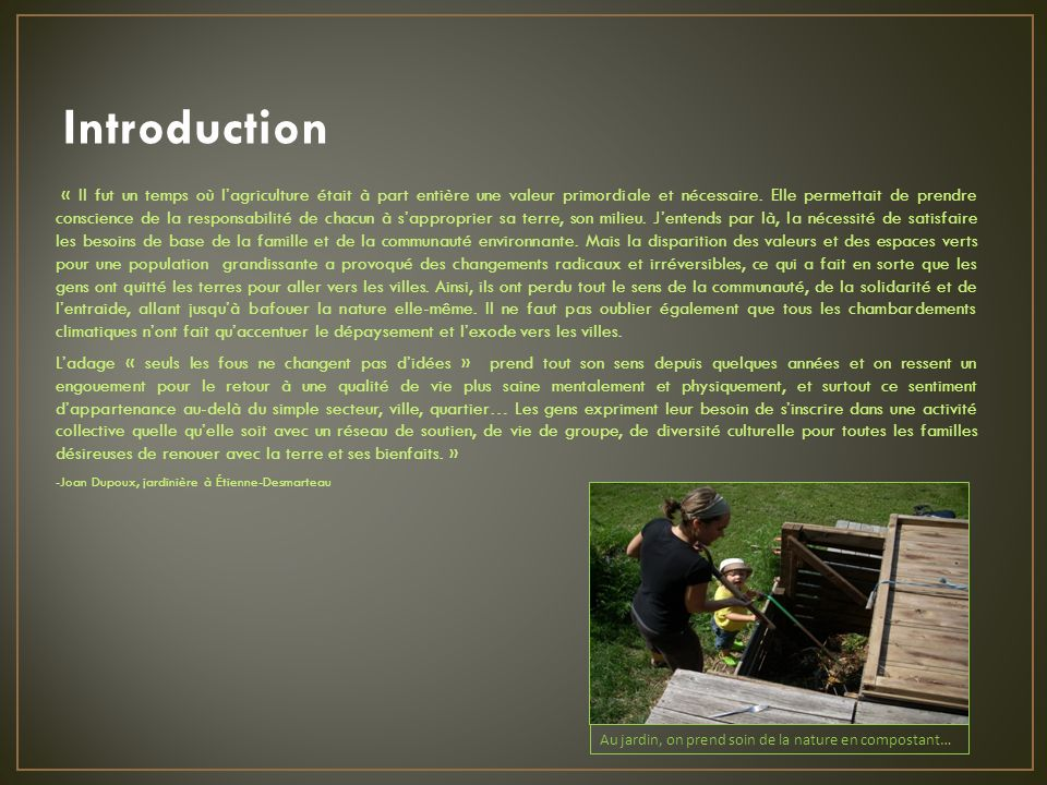 Introduction « Il fut un temps où lagriculture était à part entière une valeur primordiale et nécessaire.
