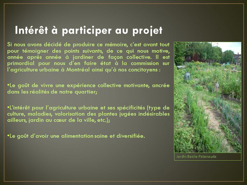 Intérêt à participer au projet Si nous avons décidé de produire ce mémoire, cest avant tout pour témoigner des points suivants, de ce qui nous motive, année après année à jardiner de façon collective.