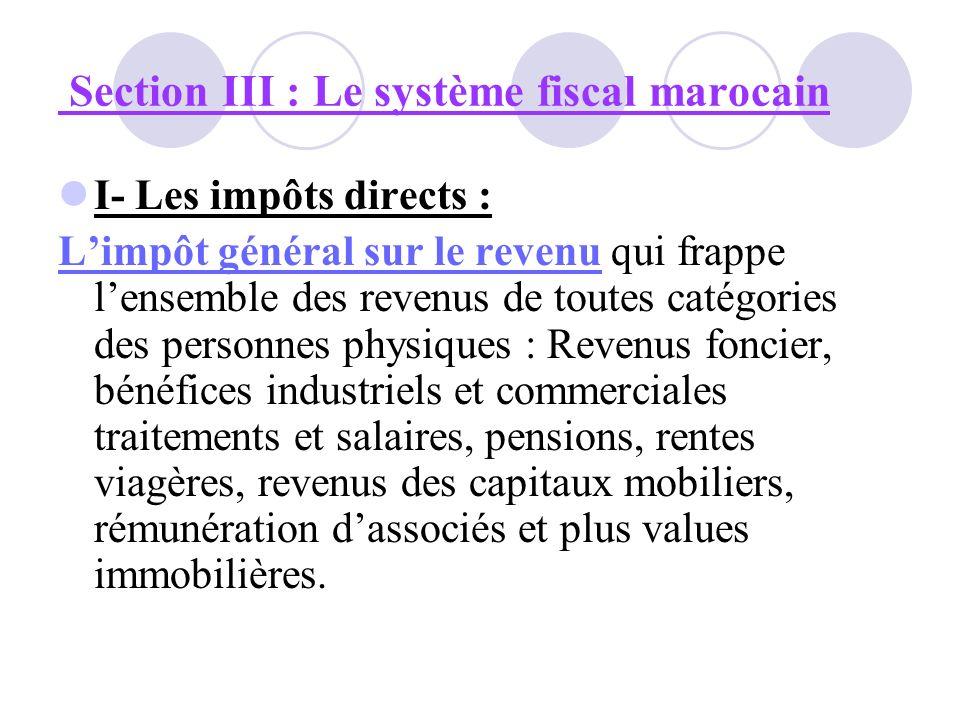 I- Les impôts directs : - Limpôt sur les sociétés qui frappe les bénéfices réalisés par les sociétés qui se livrent à des opération à caractérisé lucratif.