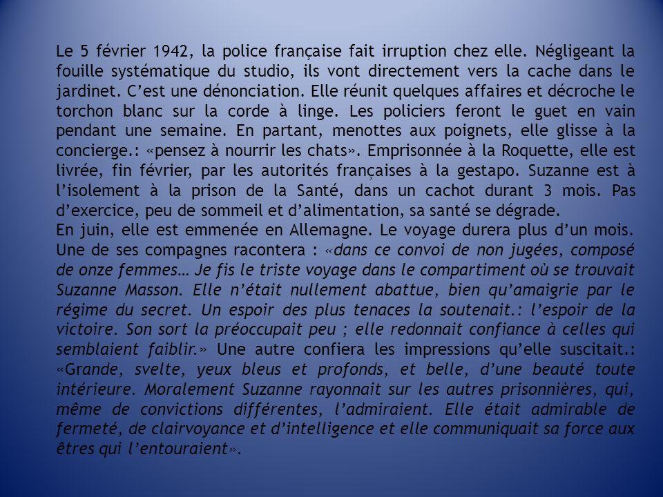 Le 5 février 1942, la police française fait irruption chez elle. Négligeant la fouille systématique du studio, ils vont directement vers la cache dans