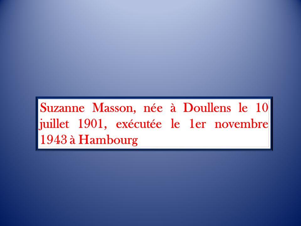 Suzanne Masson, née à Doullens le 10 juillet 1901, exécutée le 1er novembre 1943 à Hambourg.