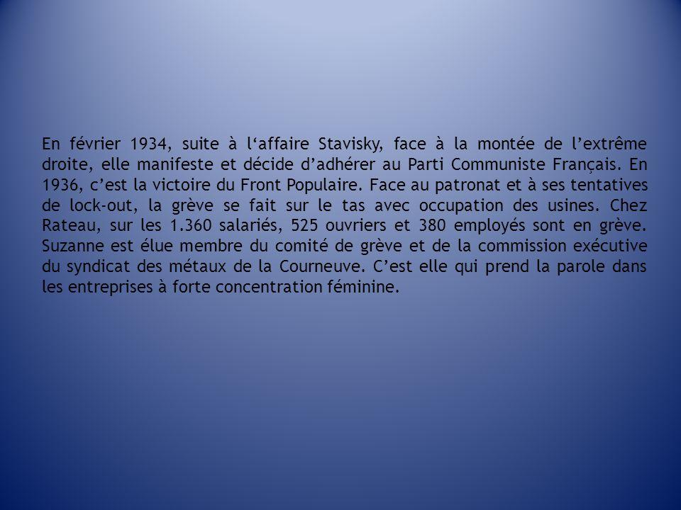 En février 1934, suite à laffaire Stavisky, face à la montée de lextrême droite, elle manifeste et décide dadhérer au Parti Communiste Français. En 19