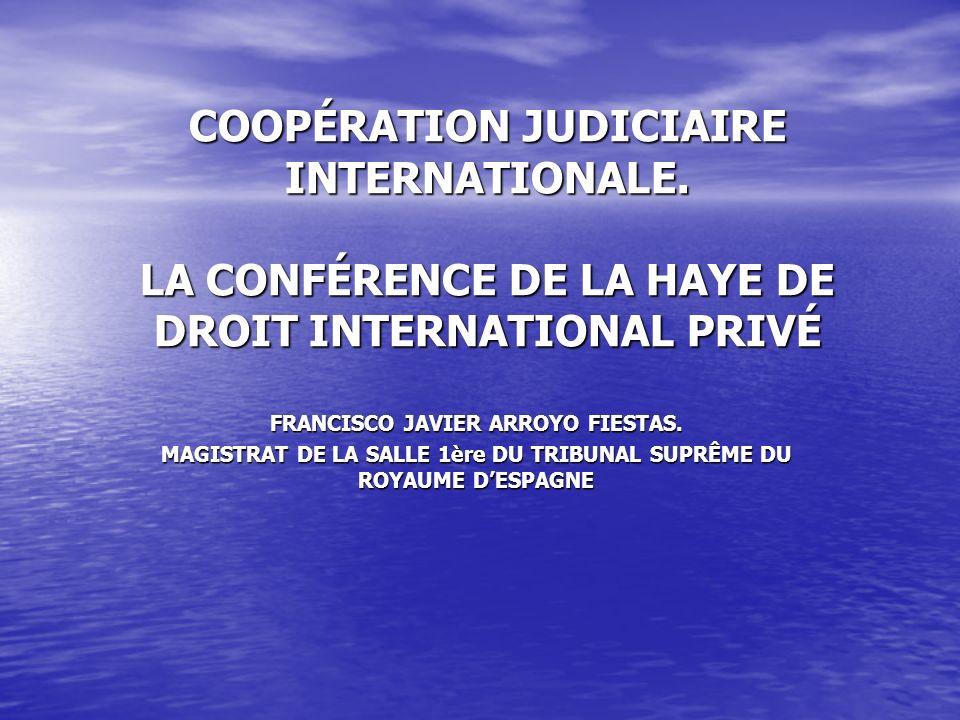 COOPÉRATION JUDICIAIRE INTERNATIONALE.