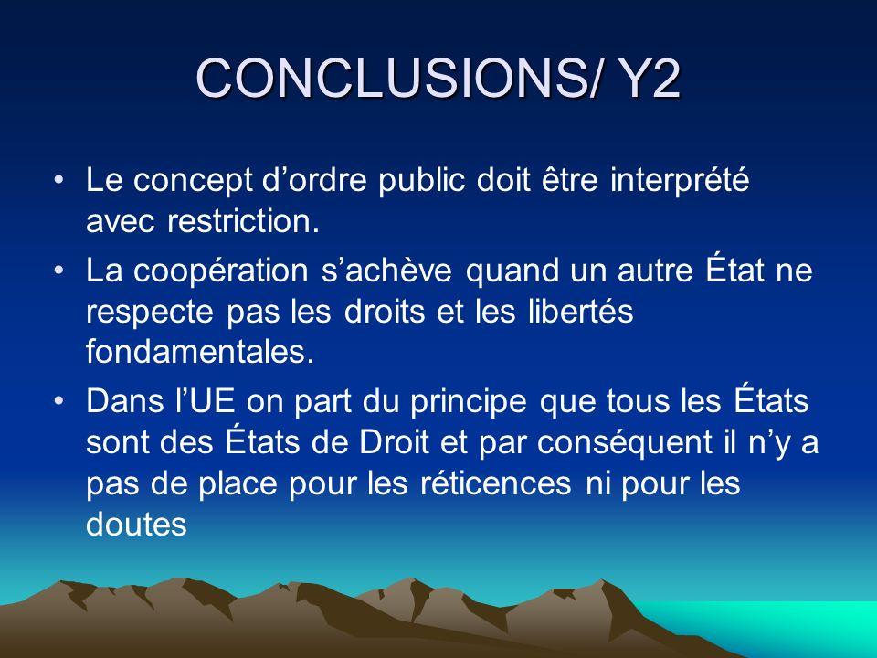 CONCLUSIONS/ Y2 Le concept dordre public doit être interprété avec restriction.
