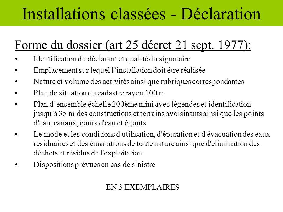 Forme du dossier (art 25 décret 21 sept. 1977): Identification du déclarant et qualité du signataire Emplacement sur lequel linstallation doit être ré