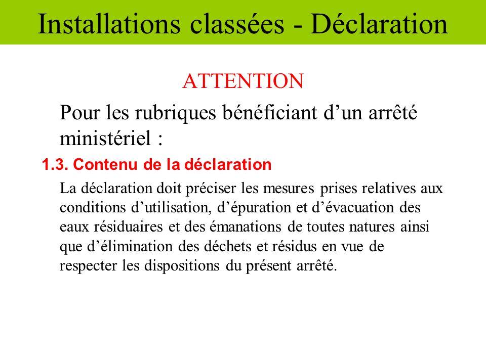 ATTENTION Pour les rubriques bénéficiant dun arrêté ministériel : 1.3. Contenu de la déclaration La déclaration doit préciser les mesures prises relat