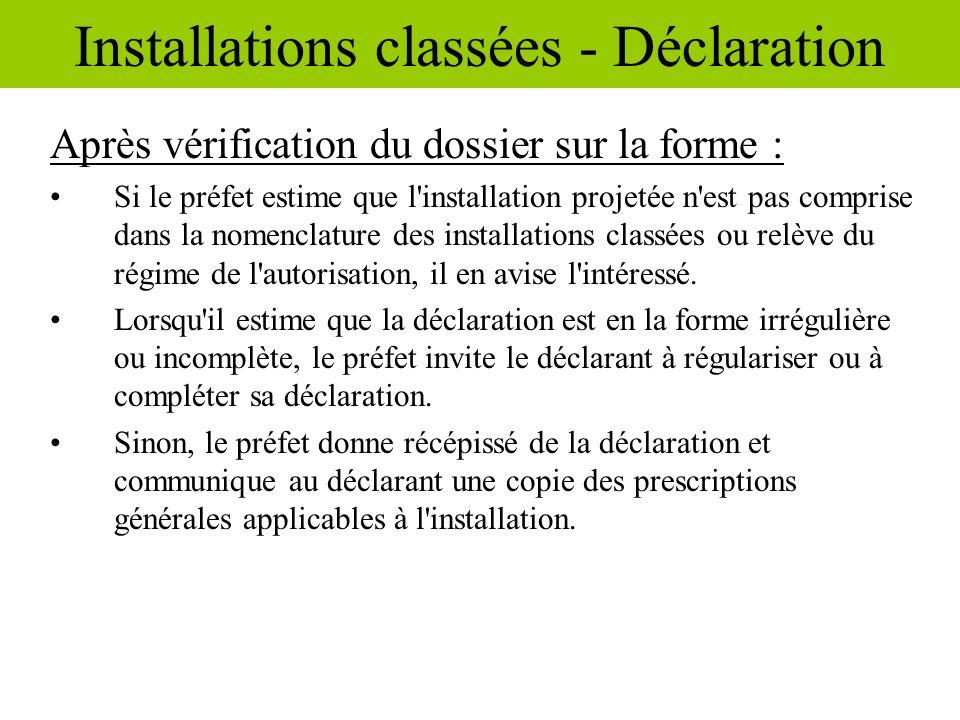 Après vérification du dossier sur la forme : Si le préfet estime que l'installation projetée n'est pas comprise dans la nomenclature des installations