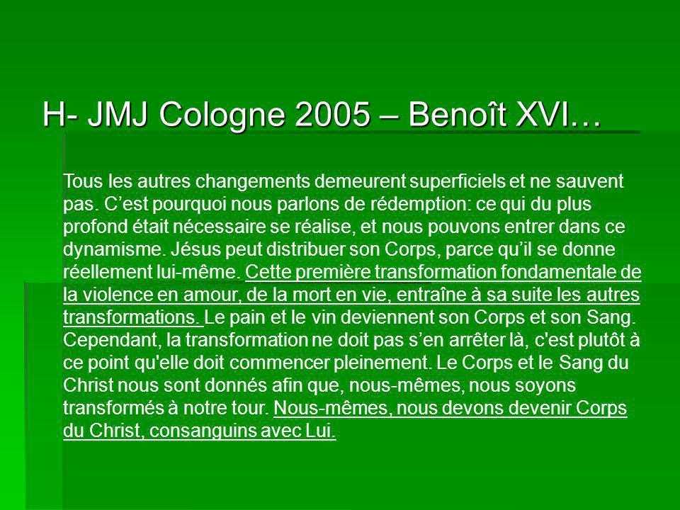 H- JMJ Cologne 2005 – Benoît XVI… Tous les autres changements demeurent superficiels et ne sauvent pas.