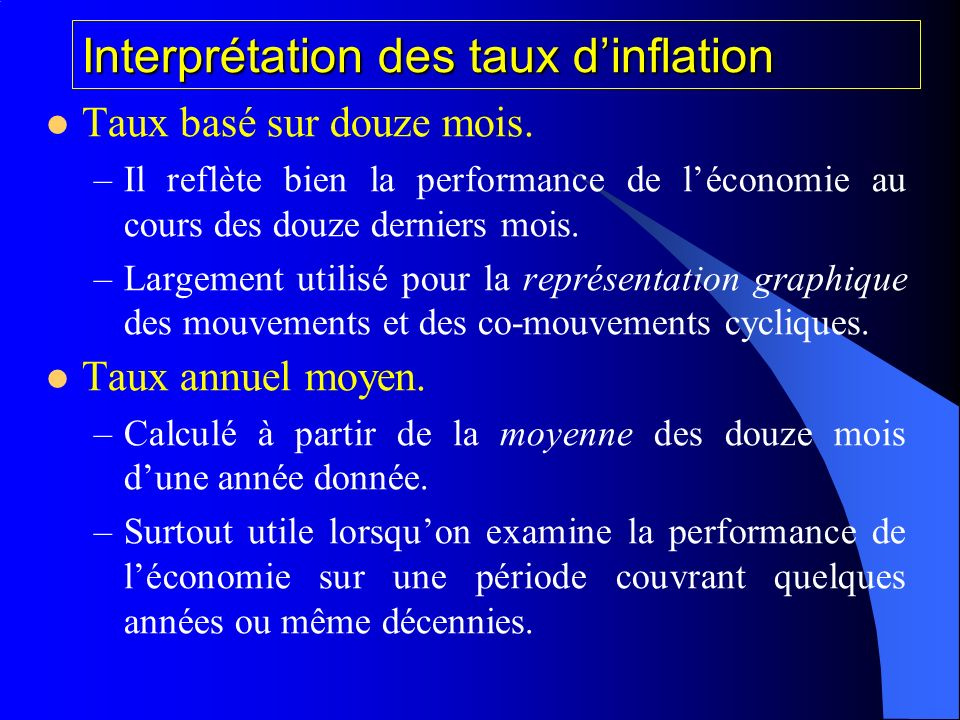 Interprétation des taux dinflation Taux basé sur douze mois.