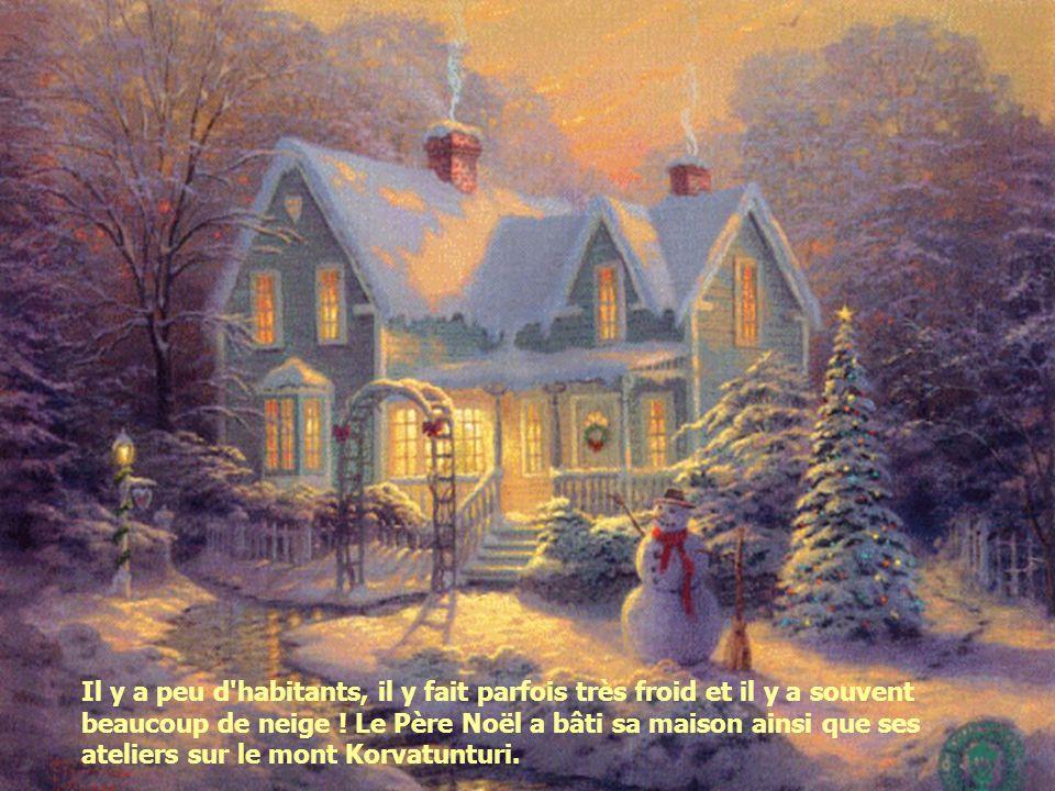 Le Père Noël habite un pays lointain, dans le Nord, sur le toit du Monde. Ce pays, c'est la Laponie.