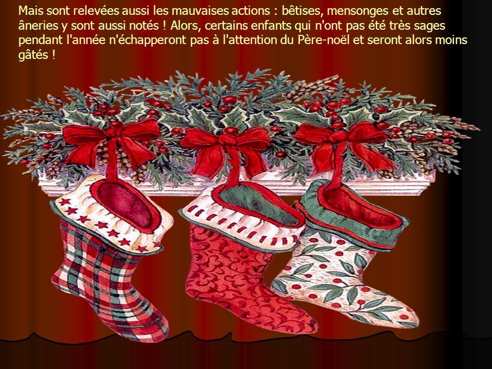 Une autre mission des lutins du Père-Noël est l'observation et l'écoute des enfants de tous les pays. Ainsi, ils sont chargés de noter dans de très gr