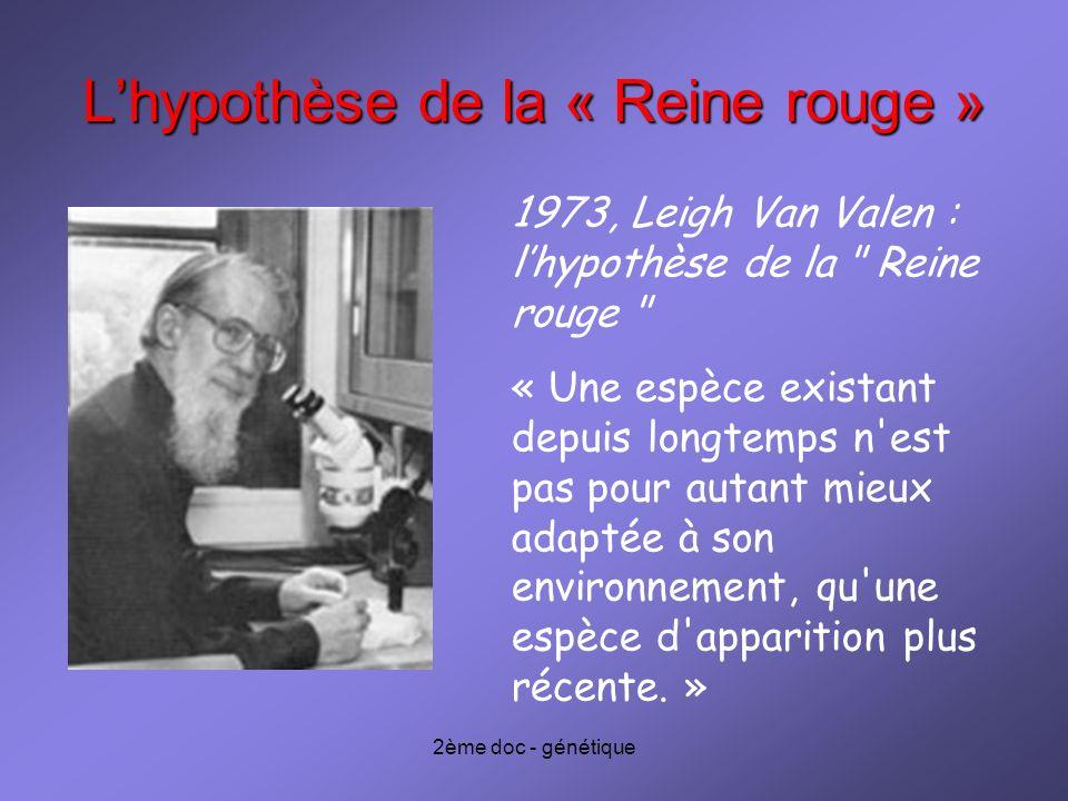 2ème doc - génétique Lhypothèse de la « Reine rouge » 1973, Leigh Van Valen : lhypothèse de la