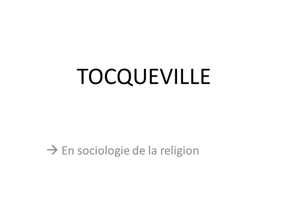 TOCQUEVILLE En sociologie de la religion