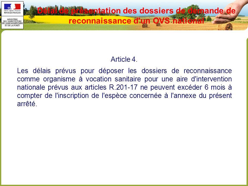 Délai de présentation des dossiers de demande de reconnaissance d un OVS national Article 4.