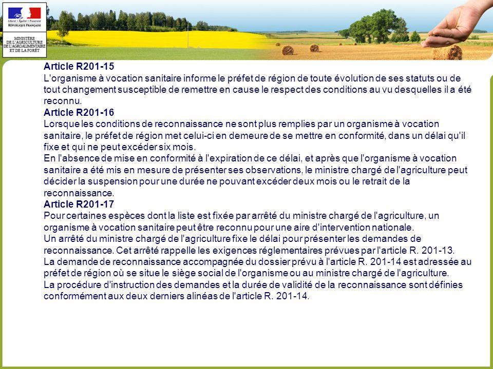 Article R201-15 L organisme à vocation sanitaire informe le préfet de région de toute évolution de ses statuts ou de tout changement susceptible de remettre en cause le respect des conditions au vu desquelles il a été reconnu.