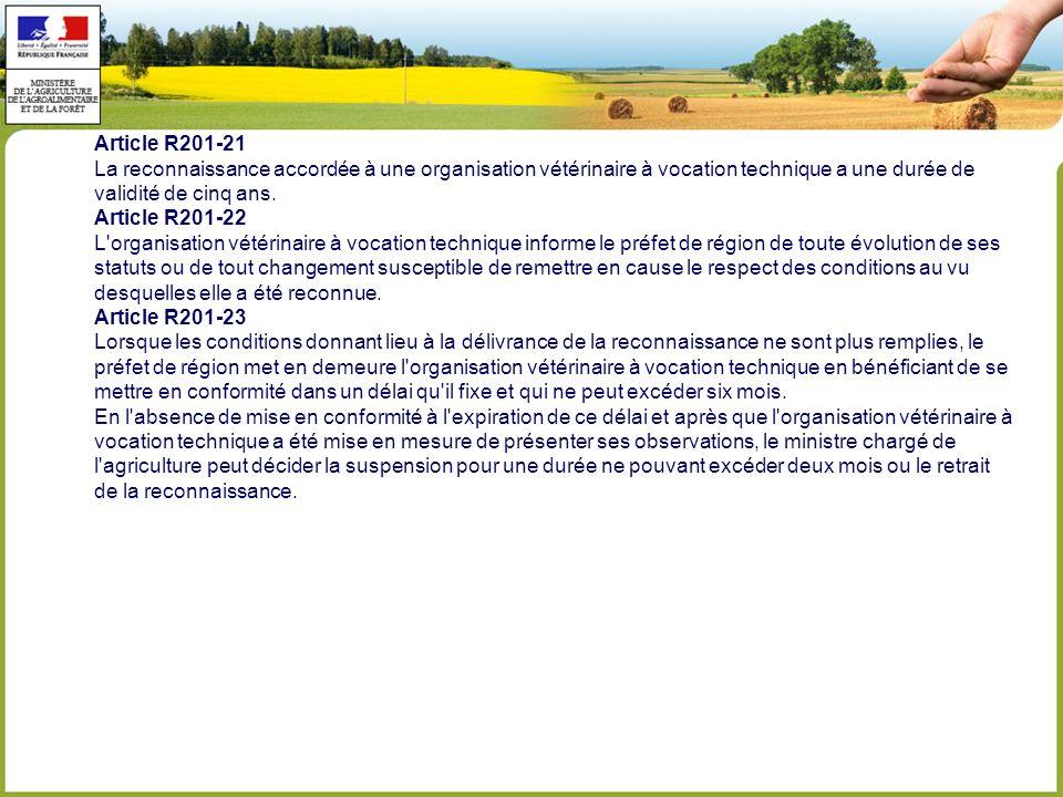 Article R201-21 La reconnaissance accordée à une organisation vétérinaire à vocation technique a une durée de validité de cinq ans.