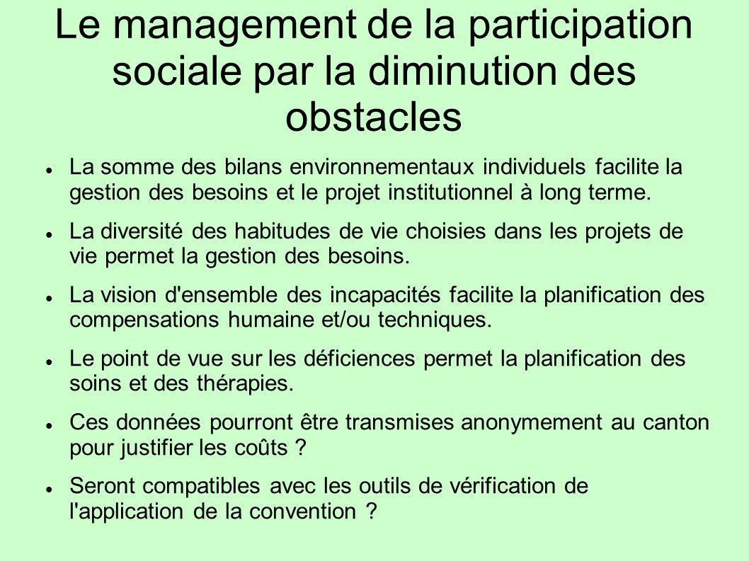 Le management de la participation sociale par la diminution des obstacles La somme des bilans environnementaux individuels facilite la gestion des bes