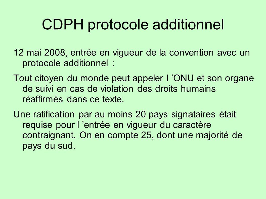 CDPH protocole additionnel 12 mai 2008, entrée en vigueur de la convention avec un protocole additionnel : Tout citoyen du monde peut appeler l ONU et