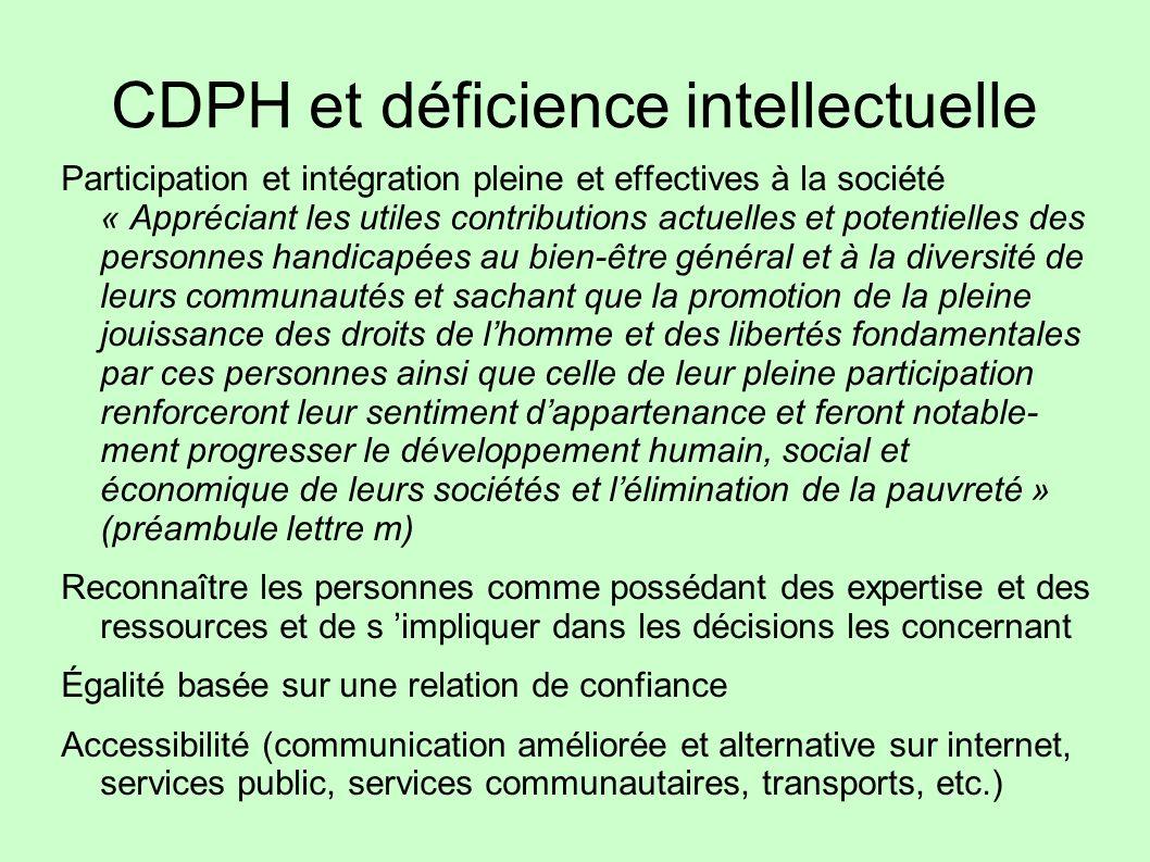 CDPH et déficience intellectuelle Participation et intégration pleine et effectives à la société « Appréciant les utiles contributions actuelles et po