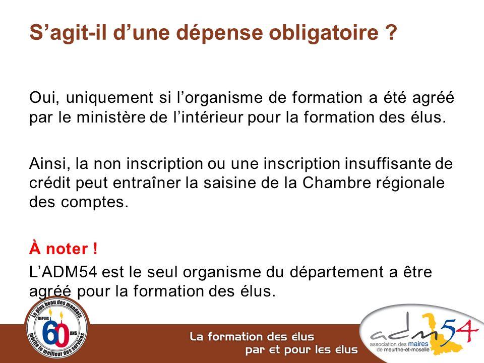 Sagit-il dune dépense obligatoire ? Oui, uniquement si lorganisme de formation a été agréé par le ministère de lintérieur pour la formation des élus.