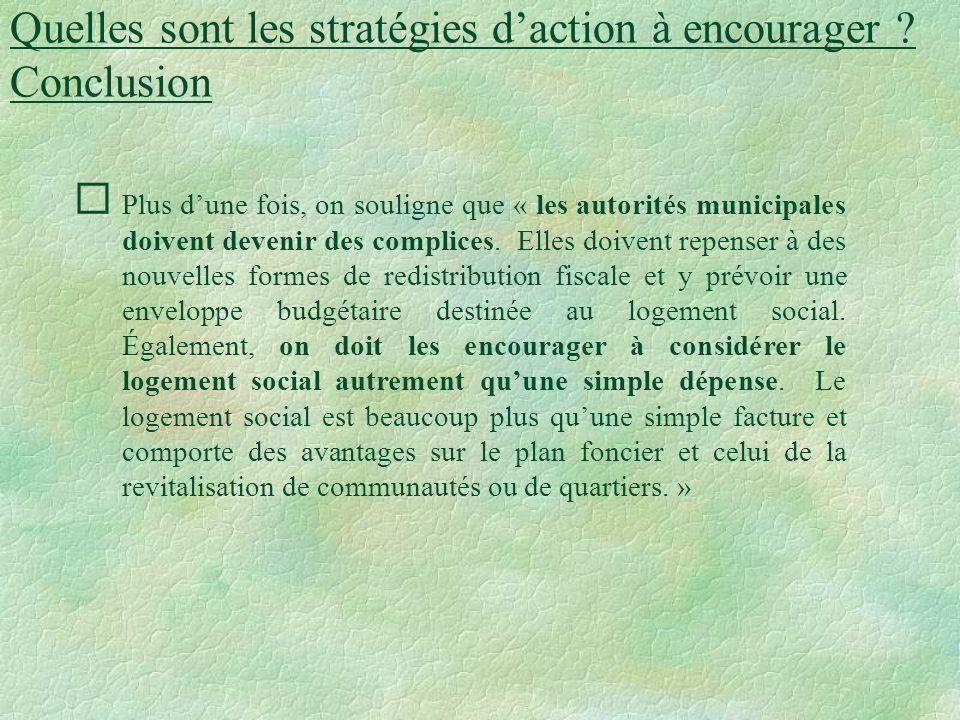 Quelles sont les stratégies daction à encourager ? (suite) Indépendamment des attentes à légard des deux paliers de gouvernement, plusieurs informateu