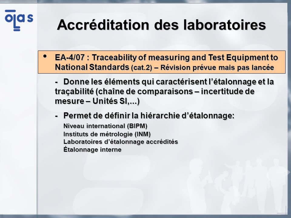 Accréditation des laboratoires EA-4/07 : Traceability of measuring and Test Equipment to National Standards (cat.2) – Révision prévue mais pas lancée