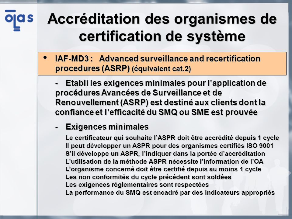 Accréditation des organismes de certification de système IAF-MD3 :Advanced surveillance and recertification procedures (ASRP) (équivalent cat.2) IAF-M