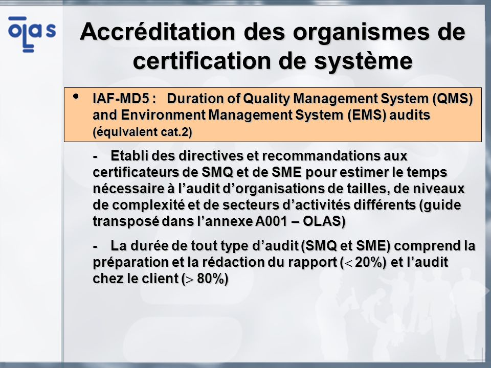Accréditation des organismes de certification de système IAF-MD5 :Duration of Quality Management System (QMS) and Environment Management System (EMS)