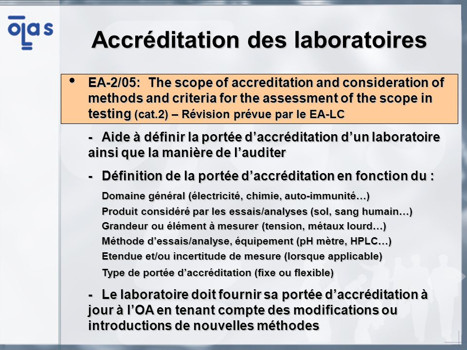 EA-2/05: The scope of accreditation and consideration of methods and criteria for the assessment of the scope in testing (cat.2) – Révision prévue par