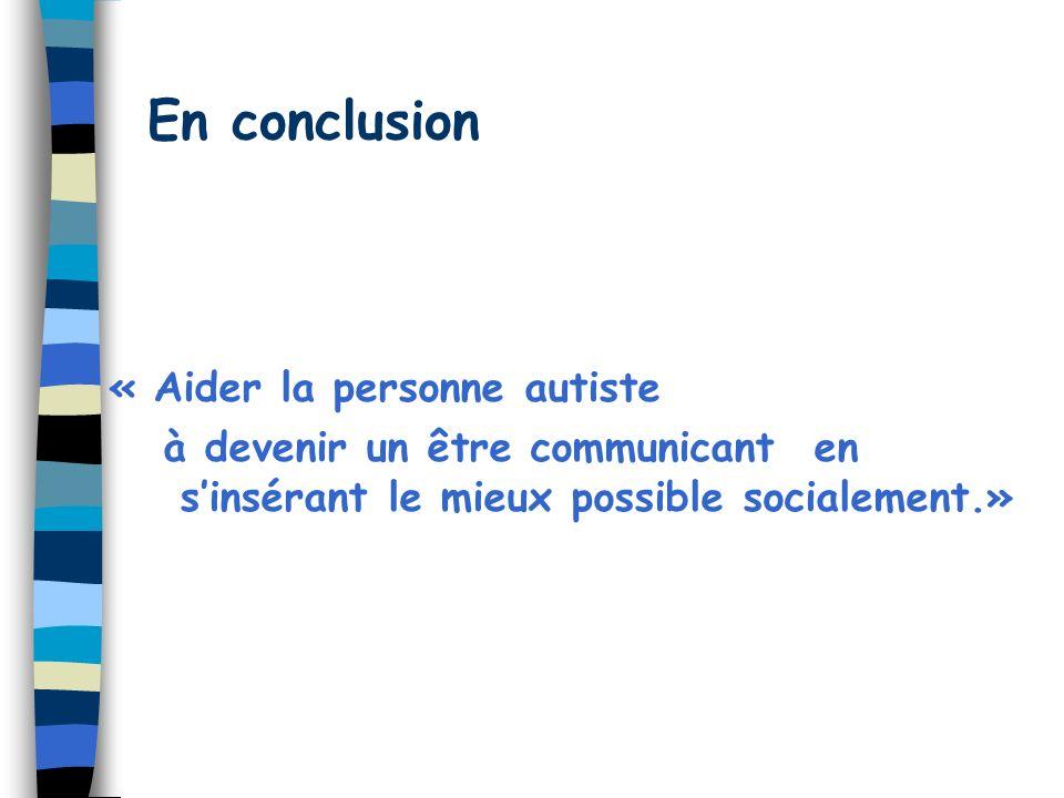 Accompagnement de la personne autiste adulte n Dans le milieu familial n Dans un milieu autonome n Dans le milieu professionnel n Dans les loisirs…