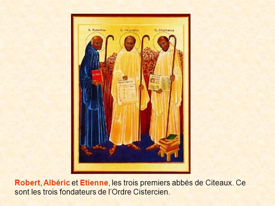 Robert, Albéric et Etienne, les trois premiers abbés de Citeaux. Ce sont les trois fondateurs de lOrdre Cistercien.