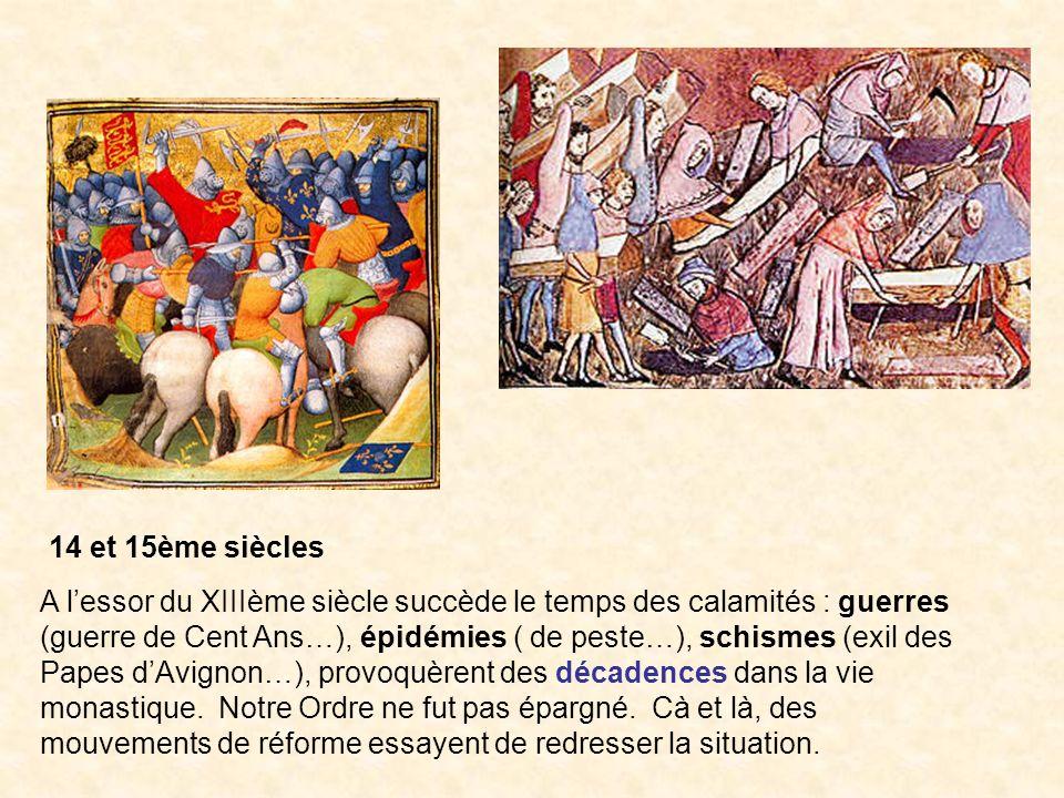 14 et 15ème siècles A lessor du XIIIème siècle succède le temps des calamités : guerres (guerre de Cent Ans…), épidémies ( de peste…), schismes (exil