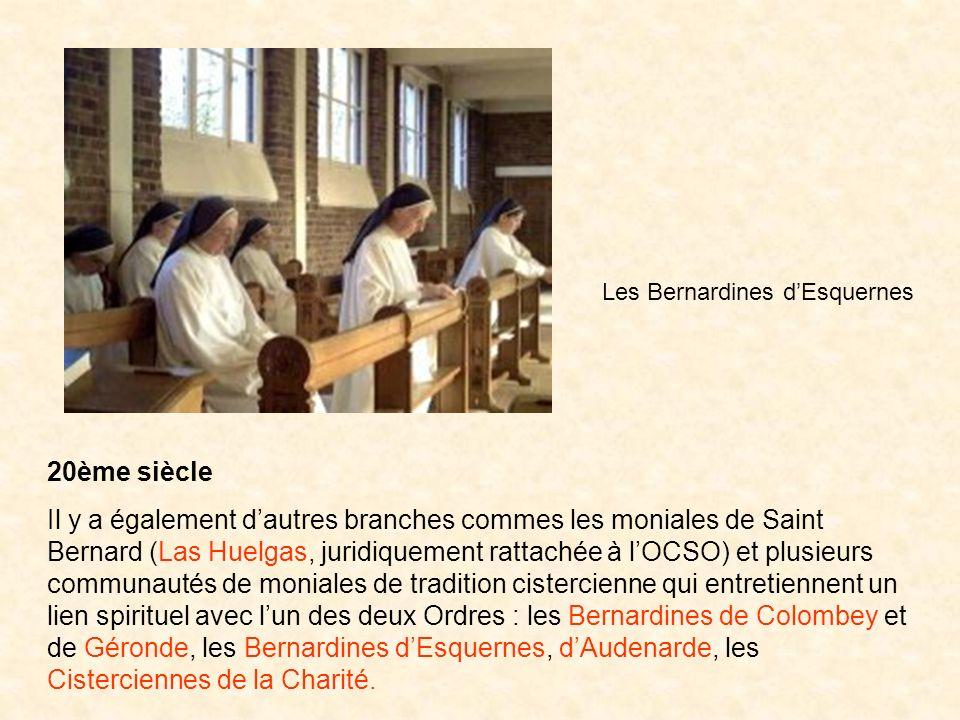 20ème siècle Il y a également dautres branches commes les moniales de Saint Bernard (Las Huelgas, juridiquement rattachée à lOCSO) et plusieurs commun