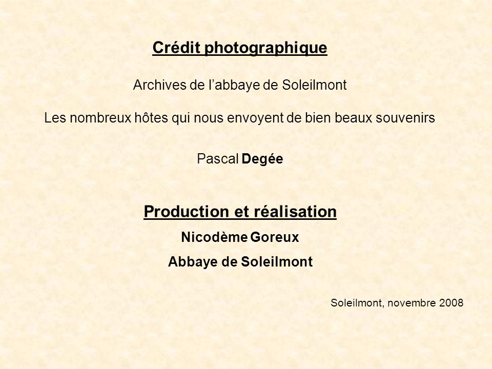 Crédit photographique Archives de labbaye de Soleilmont Les nombreux hôtes qui nous envoyent de bien beaux souvenirs Pascal Degée Production et réalis