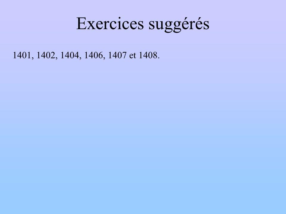 Exercices suggérés 1401, 1402, 1404, 1406, 1407 et 1408.
