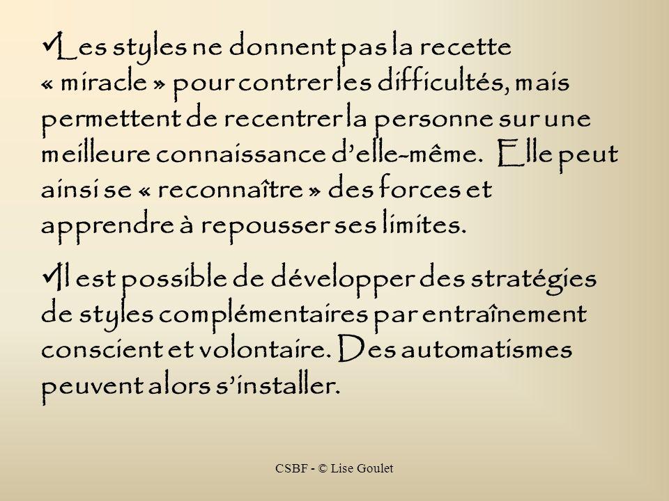 CSBF - © Lise Goulet Les styles ne donnent pas la recette « miracle » pour contrer les difficultés, mais permettent de recentrer la personne sur une m