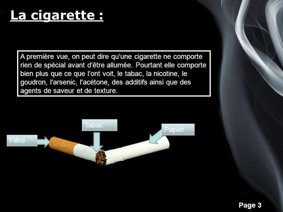 Page 3 La cigarette : A première vue, on peut dire quune cigarette ne comporte rien de spécial avant dêtre allumée.