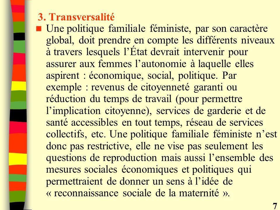 3. Transversalité Une politique familiale féministe, par son caractère global, doit prendre en compte les différents niveaux à travers lesquels lÉtat