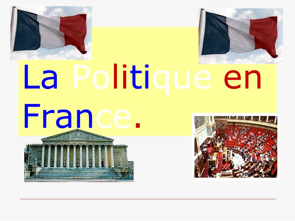 1 La Politique en France.