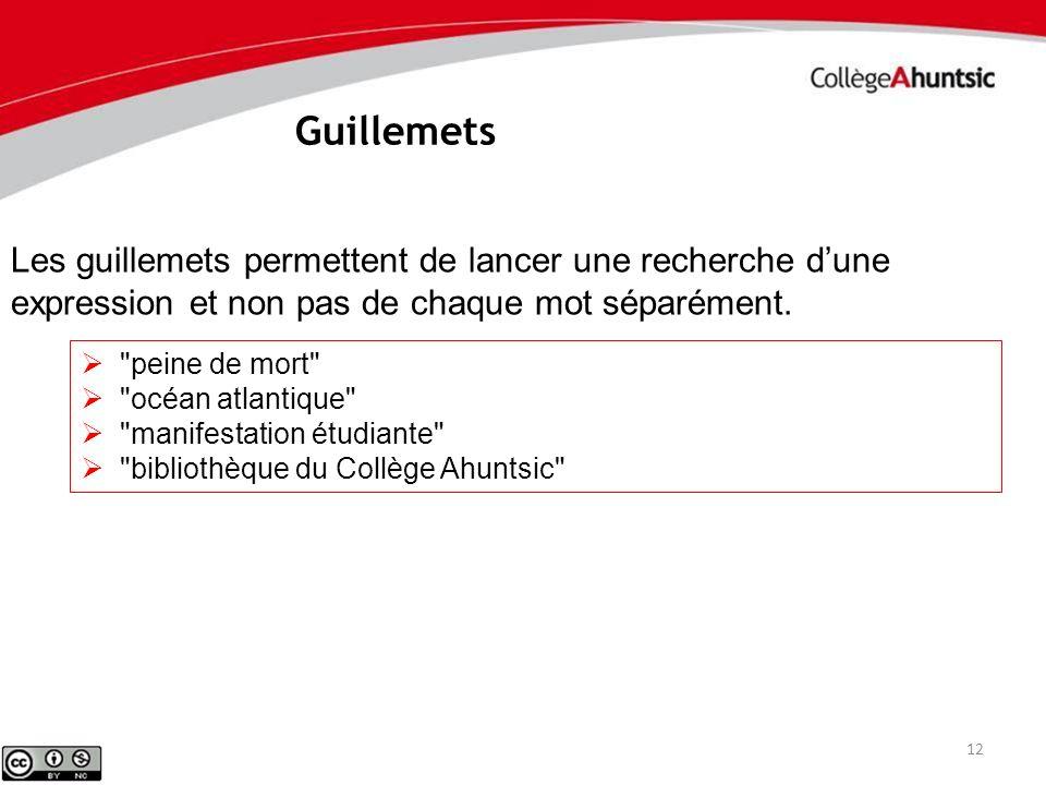 12 Guillemets Les guillemets permettent de lancer une recherche dune expression et non pas de chaque mot séparément.
