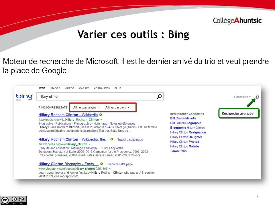 5 Varier ces outils : Bing Moteur de recherche de Microsoft, il est le dernier arrivé du trio et veut prendre la place de Google.