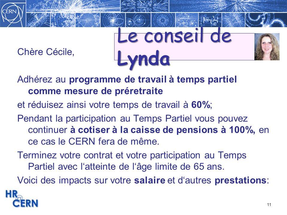 11 Chère Cécile, Adhérez au programme de travail à temps partiel comme mesure de préretraite et réduisez ainsi votre temps de travail à 60%; Pendant l