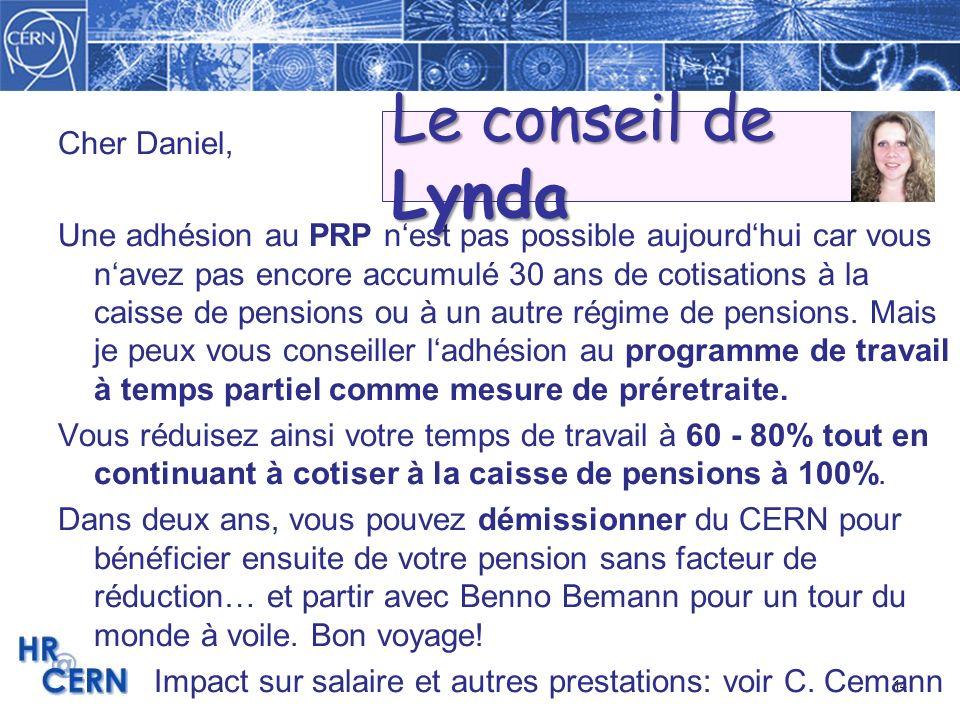 14 Cher Daniel, Une adhésion au PRP nest pas possible aujourdhui car vous navez pas encore accumulé 30 ans de cotisations à la caisse de pensions ou à