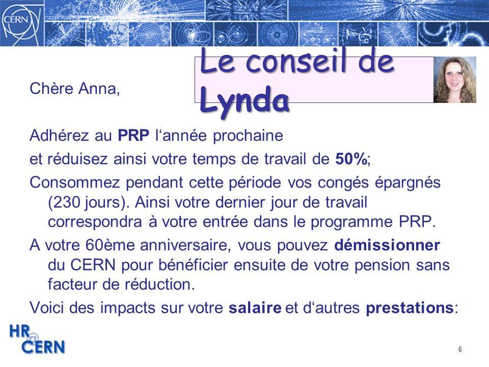 6 Chère Anna, Adhérez au PRP lannée prochaine et réduisez ainsi votre temps de travail de 50%; Consommez pendant cette période vos congés épargnés (23