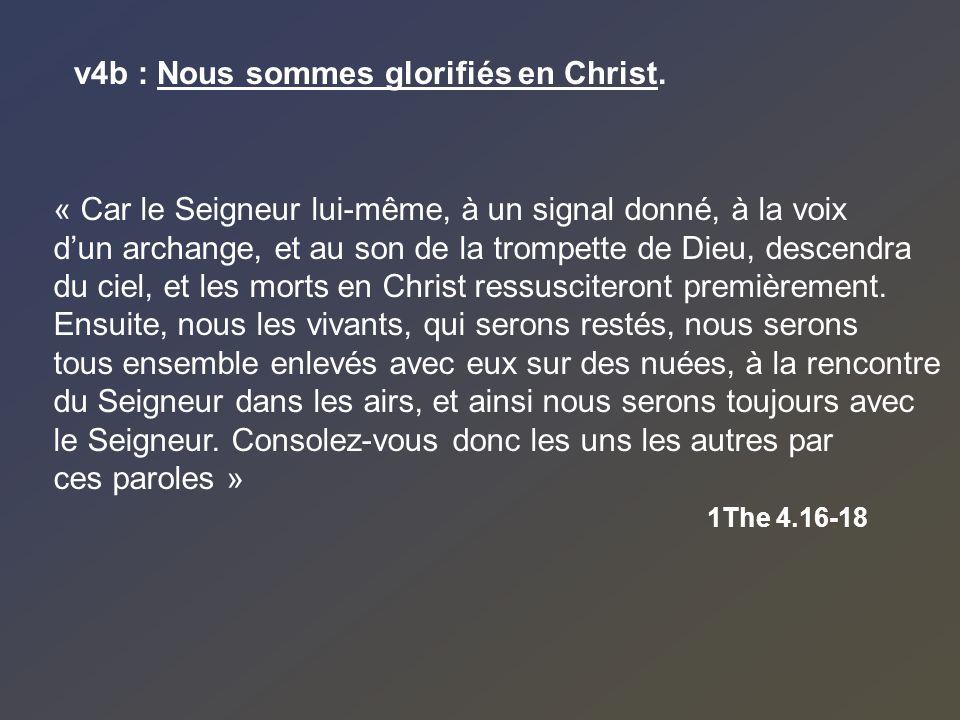 « Car le Seigneur lui-même, à un signal donné, à la voix dun archange, et au son de la trompette de Dieu, descendra du ciel, et les morts en Christ re
