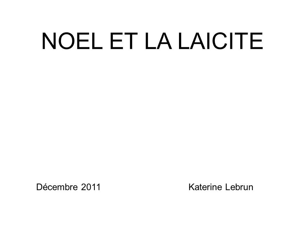 NOEL ET LA LAICITE Décembre 2011Katerine Lebrun
