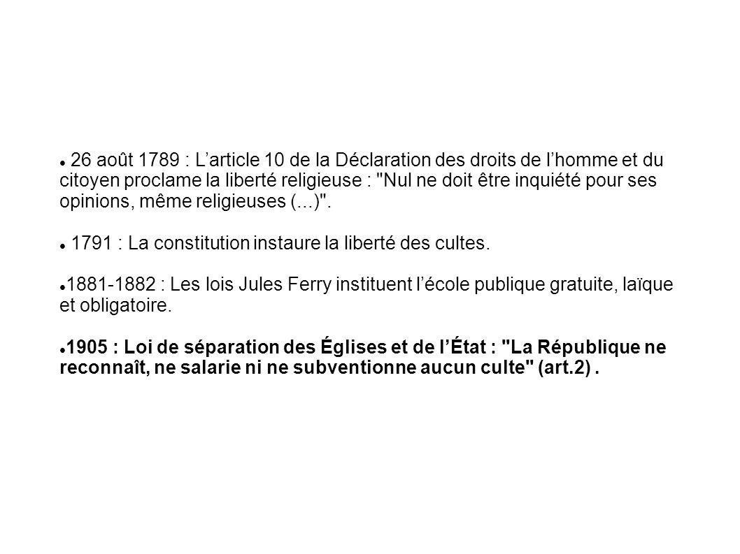 2 janvier 1907: Loi concernant lexercice public des cultes 1946 : Inscription du principe de laïcité dans le Préambule de la constitution.