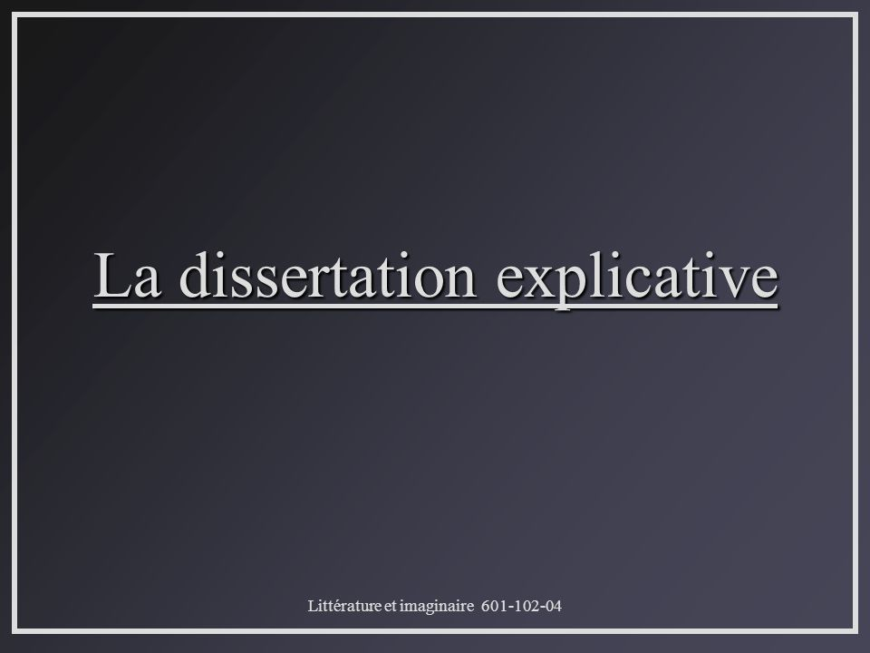 Comment faire une dissertation explicative