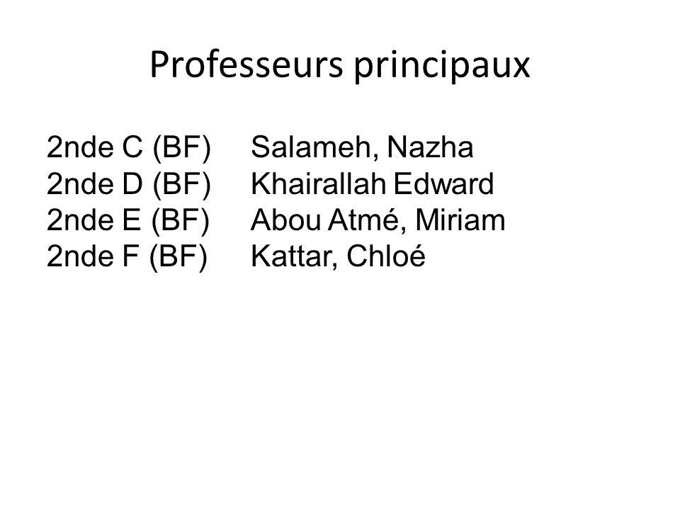 Professeurs principaux 2nde C (BF)Salameh, Nazha 2nde D (BF)Khairallah Edward 2nde E (BF)Abou Atmé, Miriam 2nde F (BF)Kattar, Chloé