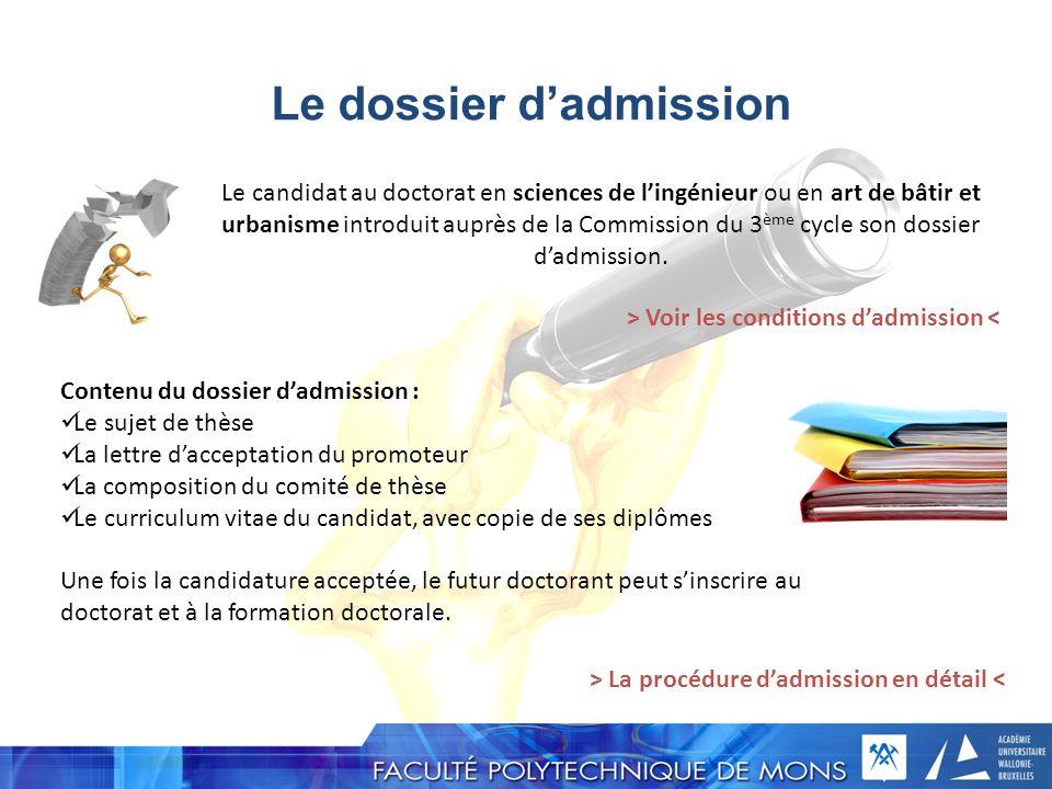 Le dossier dadmission Le candidat au doctorat en sciences de lingénieur ou en art de bâtir et urbanisme introduit auprès de la Commission du 3 ème cyc